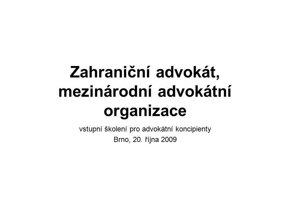 Zahraniční advokát, mezinárodní advokátní organizace vstupní školení pro advokátní koncipienty Brno, 20.