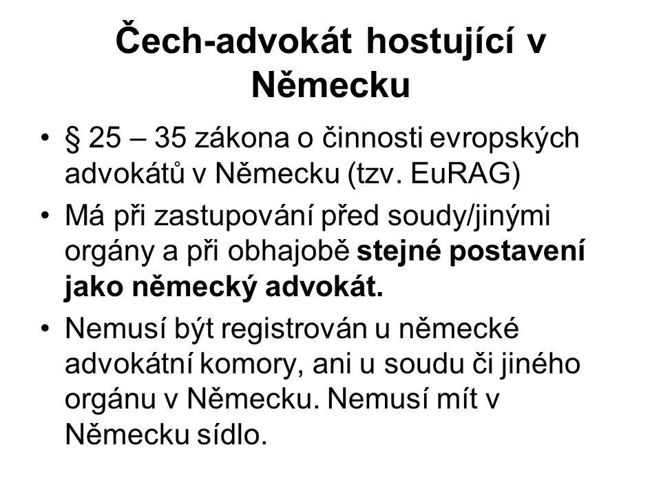 Čech-advokát hostující v Německu § 25 – 35 zákona o činnosti evropských advokátů v Německu (tzv.
