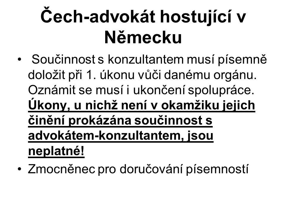 Čech-advokát hostující v Německu Součinnost s konzultantem musí písemně doložit při 1.