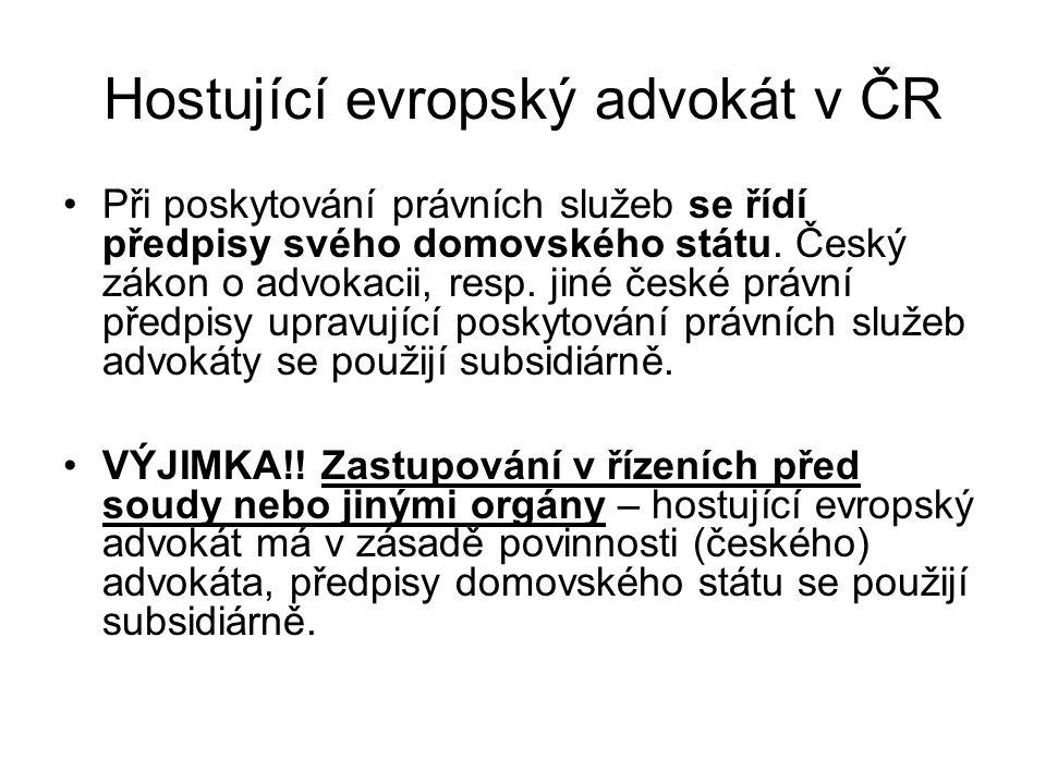 Zahraniční společnost Podmínky, za nichž může v ČR poskytovat právní služby (pokračování): - předmětem jejího podnikání je pouze poskytování právních služeb - zahraniční společnost nebo organizační složka jejího podniku je zapsána do obchodního rejstříku - právní služby jsou poskytovány pouze advokáty nebo usazenými evropskými advokáty