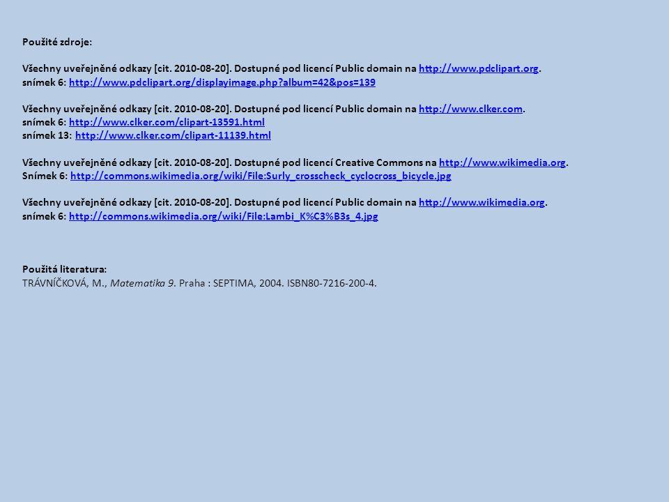 Použité zdroje: Všechny uveřejněné odkazy [cit. 2010-08-20]. Dostupné pod licencí Public domain na http://www.pdclipart.org.http://www.pdclipart.org s