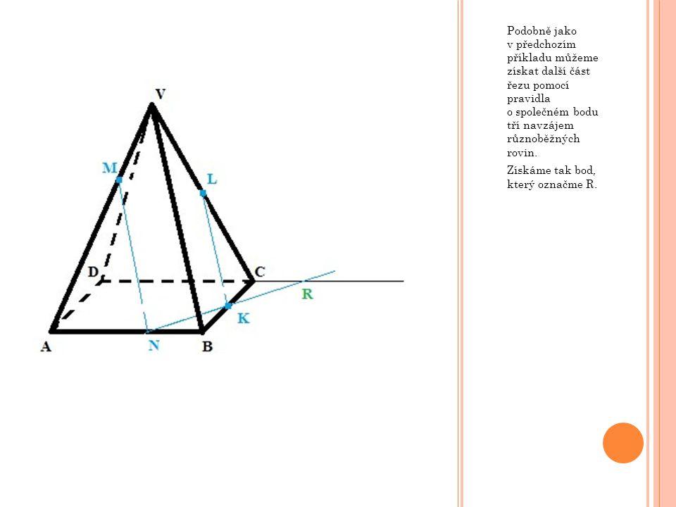 Podobně jako v předchozím příkladu můžeme získat další část řezu pomocí pravidla o společném bodu tří navzájem různoběžných rovin. Získáme tak bod, kt