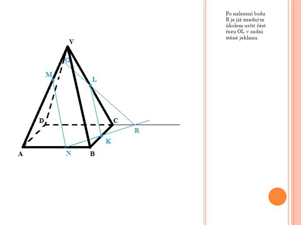 Po nalezení bodu R je již snadným úkolem určit část řezu OL v zadní stěně jehlanu.