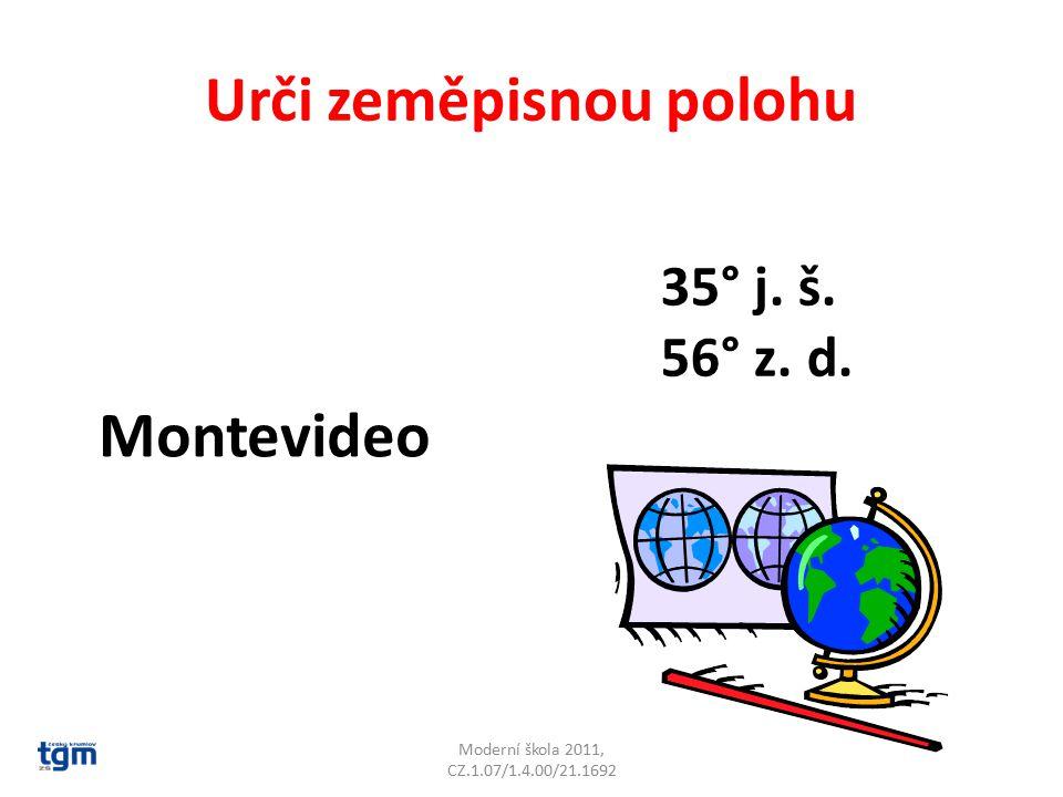 Urči zeměpisnou polohu Moderní škola 2011, CZ.1.07/1.4.00/21.1692 Ljubljana 46° s. š. 14° 30´ v. d.