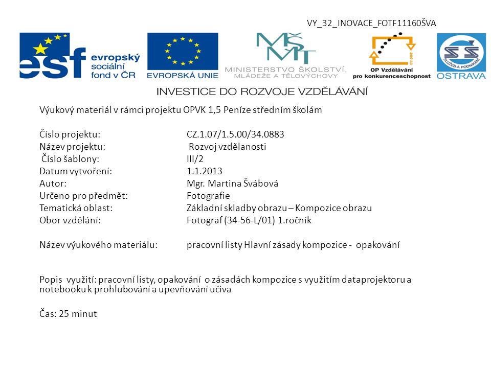 VY_32_INOVACE_FOTF11160ŠVA Výukový materiál v rámci projektu OPVK 1,5 Peníze středním školám Číslo projektu:CZ.1.07/1.5.00/34.0883 Název projektu: Roz