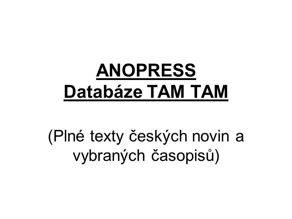 ANOPRESS Databáze TAM TAM (Plné texty českých novin a vybraných časopisů)
