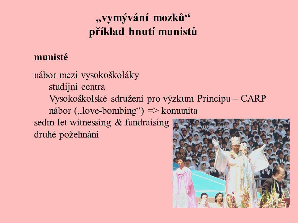 """""""vymývání mozků"""" příklad hnutí munistů munisté nábor mezi vysokoškoláky studijní centra Vysokoškolské sdružení pro výzkum Principu – CARP nábor (""""love"""