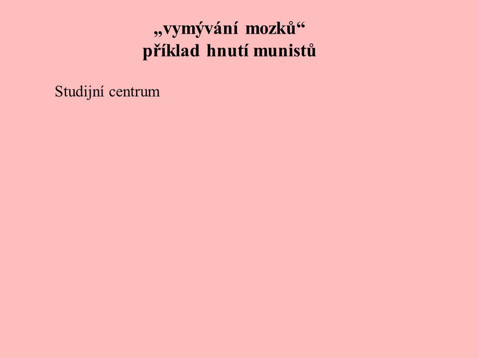 """""""vymývání mozků"""" příklad hnutí munistů Studijní centrum"""