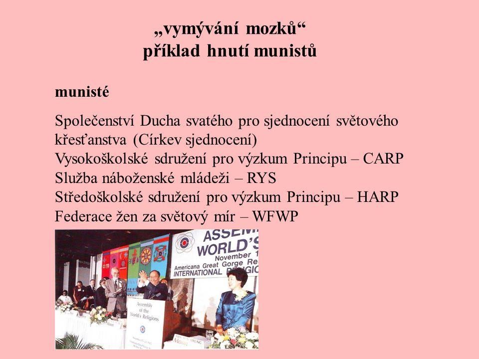 """""""vymývání mozků"""" příklad hnutí munistů munisté Společenství Ducha svatého pro sjednocení světového křesťanstva (Církev sjednocení) Vysokoškolské sdruž"""