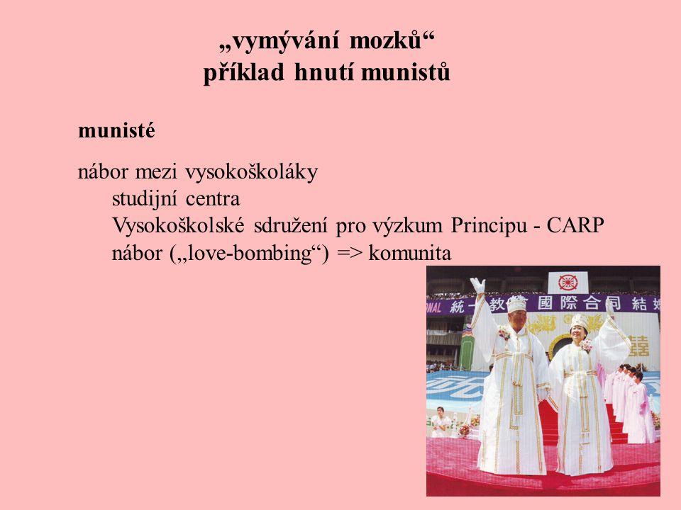 """""""vymývání mozků"""" příklad hnutí munistů munisté nábor mezi vysokoškoláky studijní centra Vysokoškolské sdružení pro výzkum Principu - CARP nábor (""""love"""