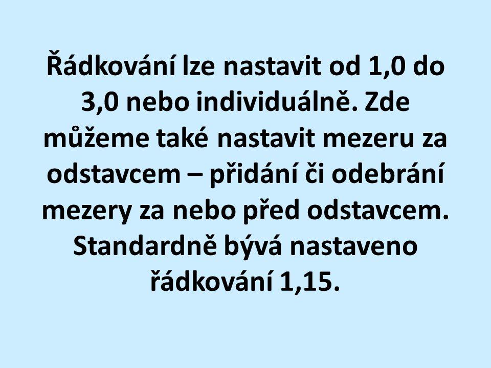 Řádkování lze nastavit od 1,0 do 3,0 nebo individuálně.