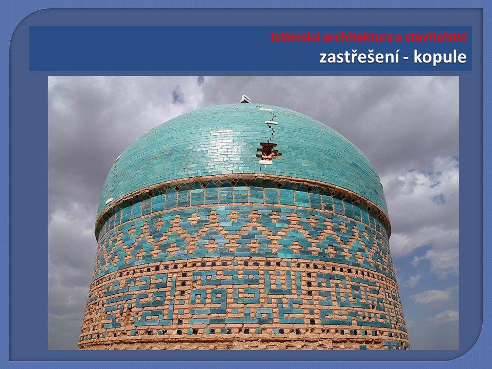 zastřešení - kopule Islámská architektura a stavitelství zastřešení - kopule