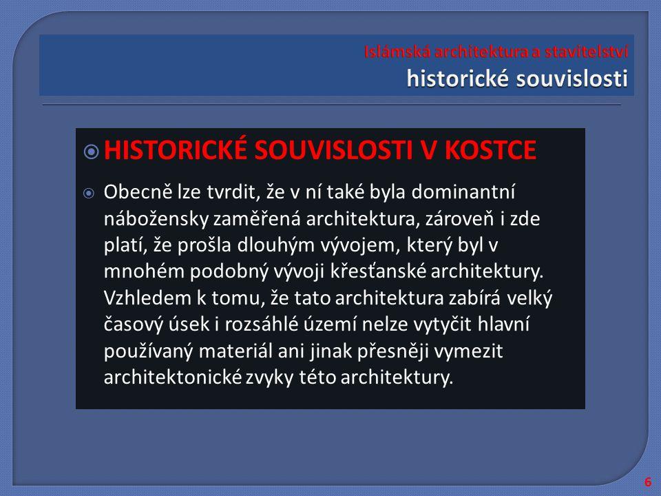  HISTORICKÉ SOUVISLOSTI V KOSTCE  Obecně lze tvrdit, že v ní také byla dominantní nábožensky zaměřená architektura, zároveň i zde platí, že prošla d