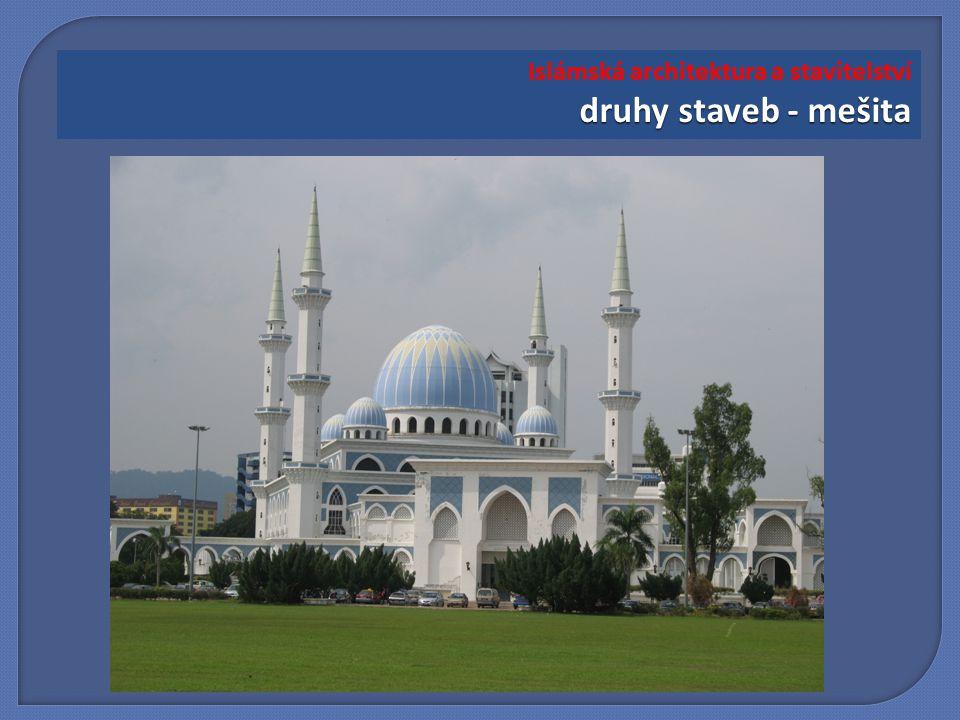 druhy staveb - mešita Islámská architektura a stavitelství druhy staveb - mešita