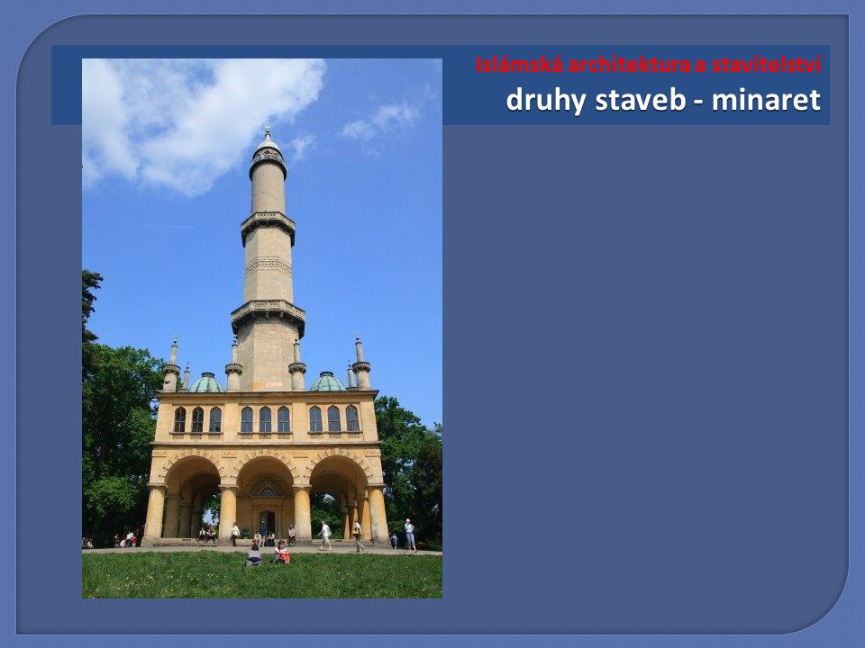 druhy staveb - minaret Islámská architektura a stavitelství druhy staveb - minaret