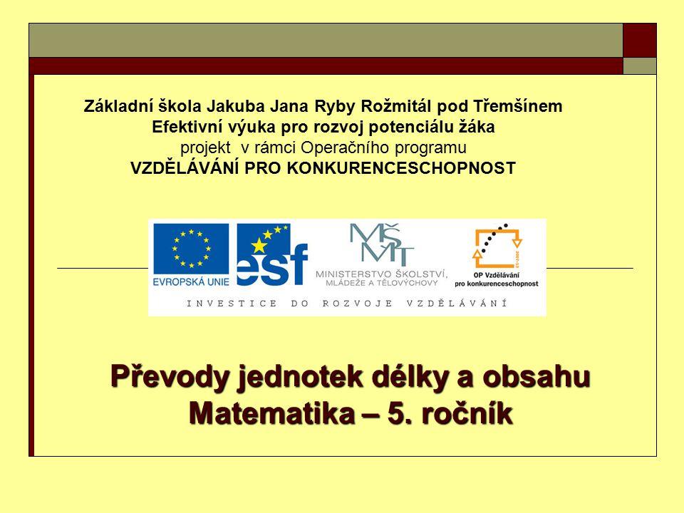 Základní škola Jakuba Jana Ryby Rožmitál pod Třemšínem Efektivní výuka pro rozvoj potenciálu žáka projekt v rámci Operačního programu VZDĚLÁVÁNÍ PRO K