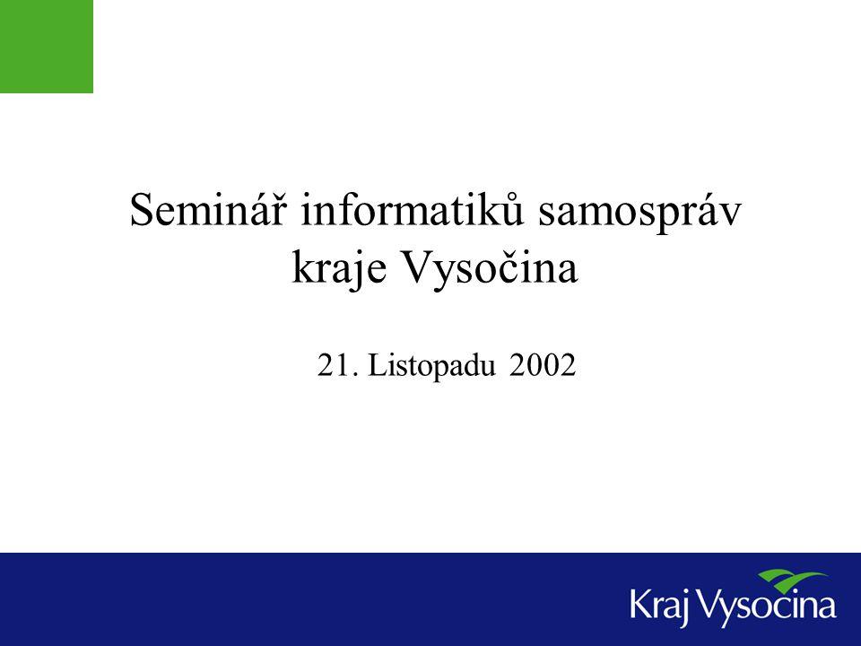 Seminář informatiků samospráv kraje Vysočina 21. Listopadu 2002