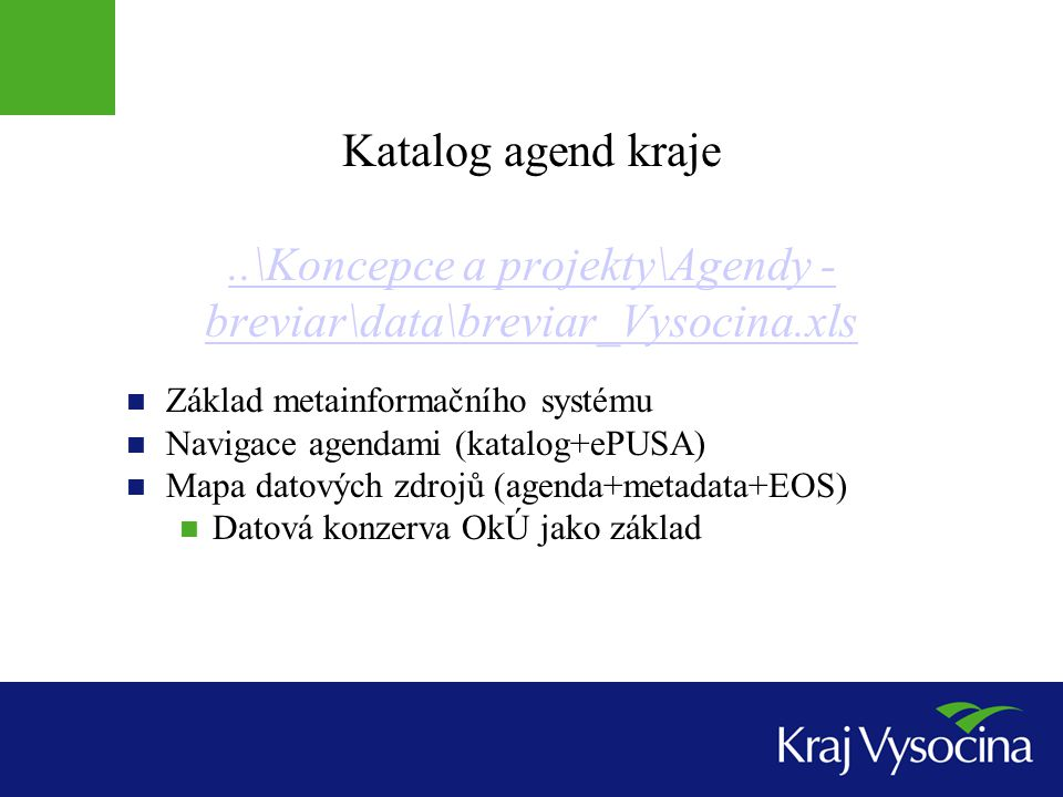 Koordinace aplikačního vybavení Unifikace agendového software Maximální centralizace u vybraných agend WWW klienti – KEVIS v2 (int, ext, centrální) Hostování na trojkách, kraji či centru Vzájemná informovanost (katalog, koordinátor) Využití multilicenčních podmínek MS Select + speciální objednávka Centrální krajská licence (argumenty odborů) El.