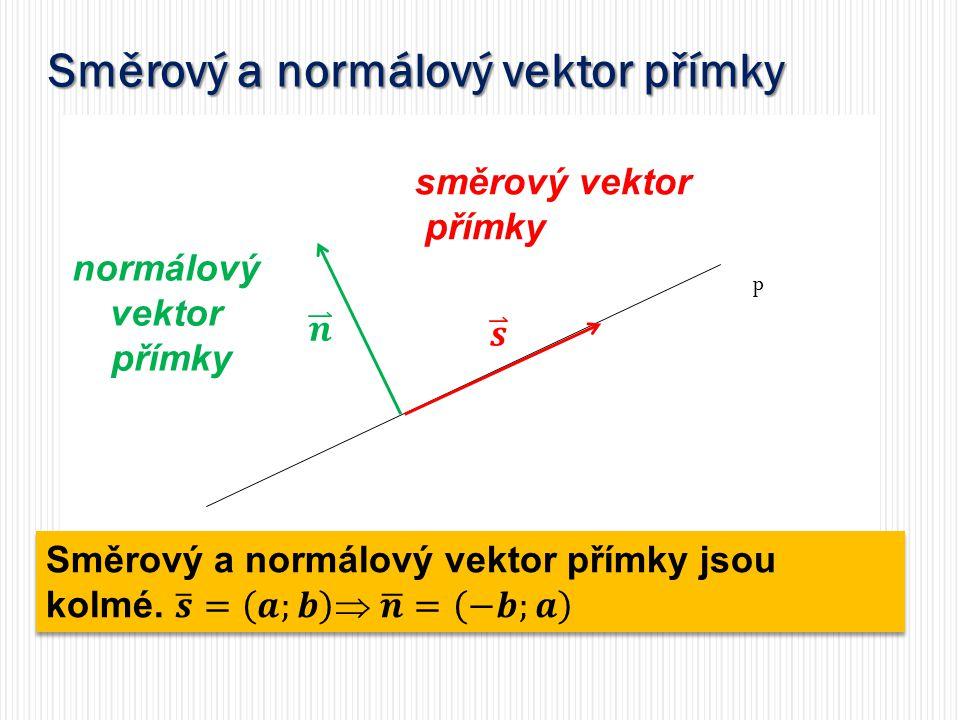 Směrový a normálový vektor přímky p směrový vektor přímky normálový vektor přímky