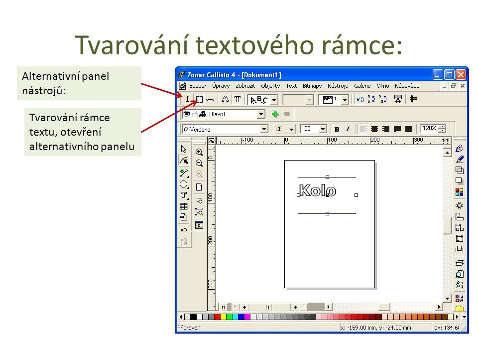Tvarování textového rámce: Tvarování rámce textu, otevření alternativního panelu Alternativní panel nástrojů: