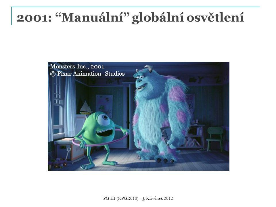 """2001: """"Manuální"""" globální osvětlení Monsters Inc., 2001 © Pixar Animation Studios PG III (NPGR010) – J. Křivánek 2012"""