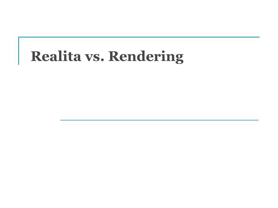 Realita vs. Rendering