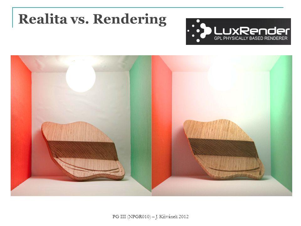 Realita vs. Rendering PG III (NPGR010) – J. Křivánek 2012