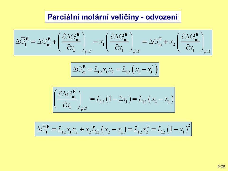 17/28 Redlichova-Kisterova rovnice Teplotní závislost ve tvaru L k 12 = L k,H 12  T  L k,S 12