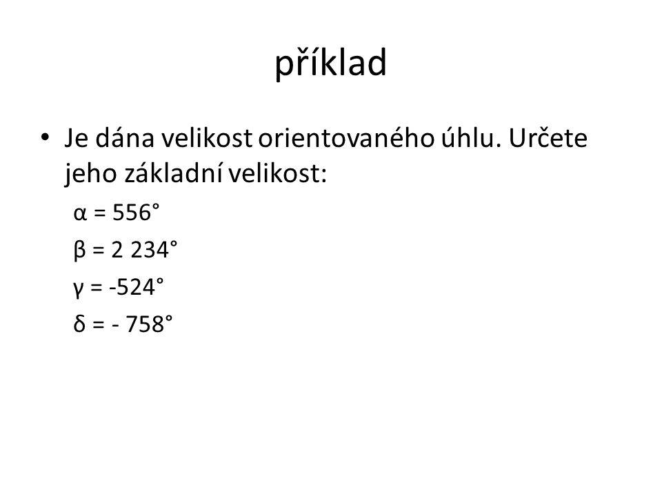 příklad Je dána velikost orientovaného úhlu.