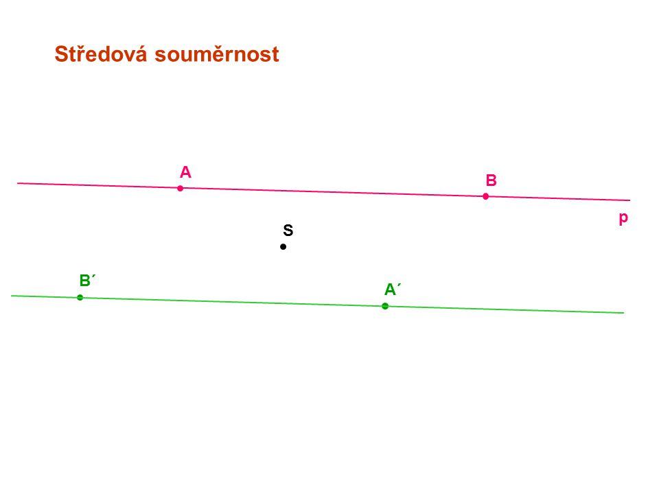 Středová souměrnost S A B´ B A´ p