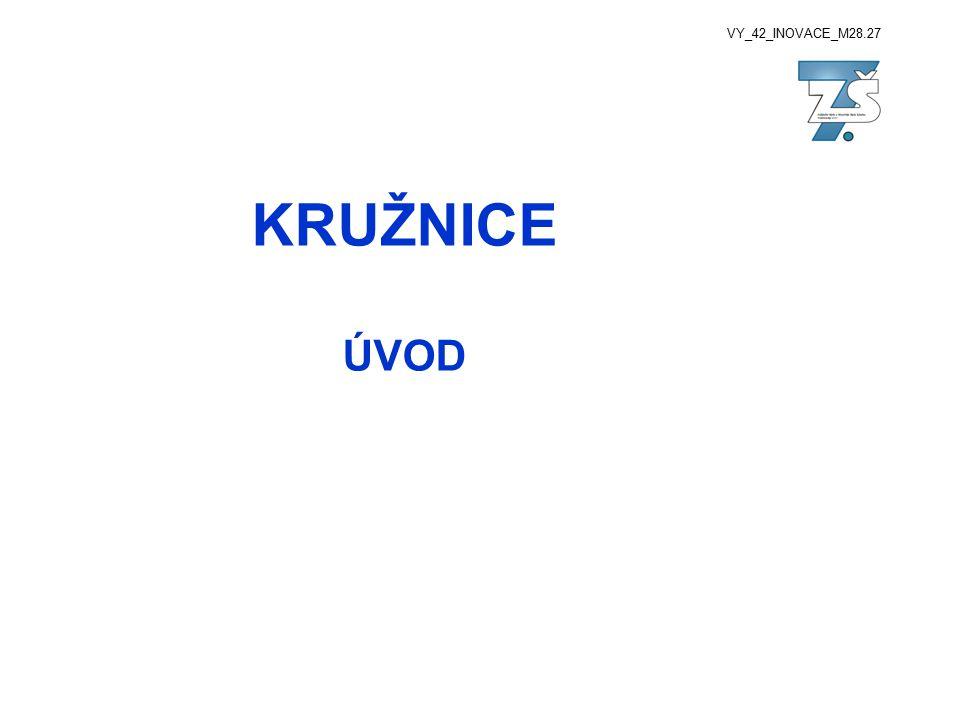 VY_42_INOVACE_M28.27 KRUŽNICE ÚVOD