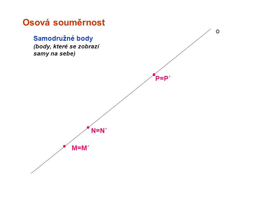 Osová souměrnost o M=M´ N=N´ P=P´ Samodružné body (body, které se zobrazí samy na sebe)