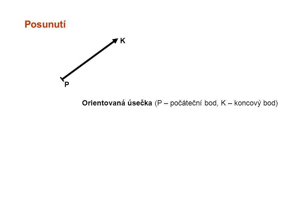 P K Orientovaná úsečka (P – počáteční bod, K – koncový bod)