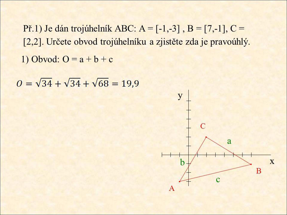 Př.1) Je dán trojúhelník ABC: A = [-1,-3], B = [7,-1], C = [2,2].
