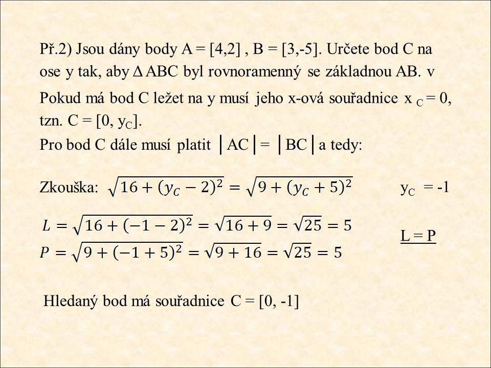 Př.2) Jsou dány body A = [4,2], B = [3,-5].