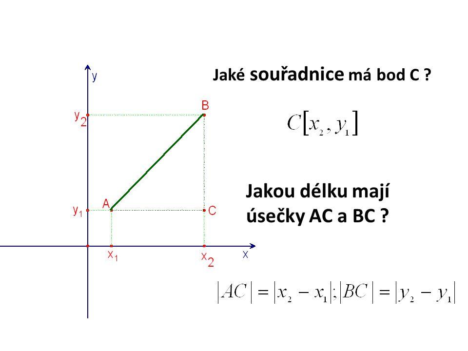 Jaké souřadnice má bod C Jakou délku mají úsečky AC a BC