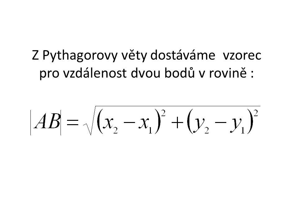 Z Pythagorovy věty dostáváme vzorec pro vzdálenost dvou bodů v rovině :