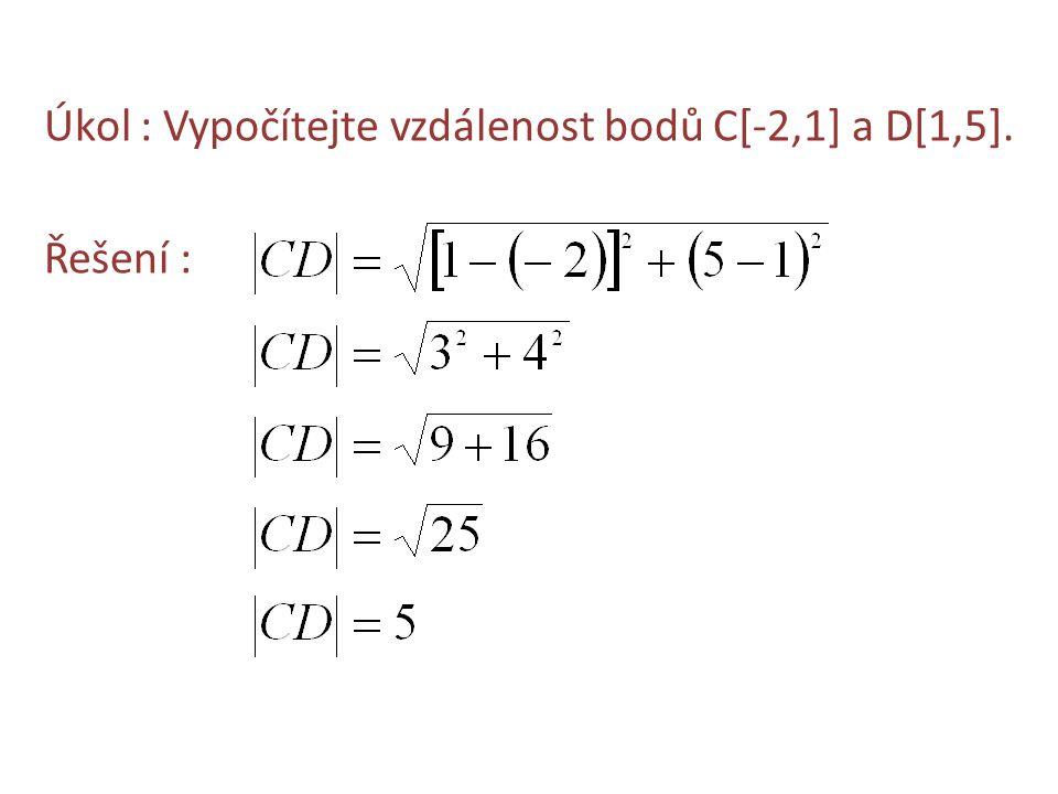 Úkol : Vypočítejte vzdálenost bodů C[-2,1] a D[1,5]. Řešení :