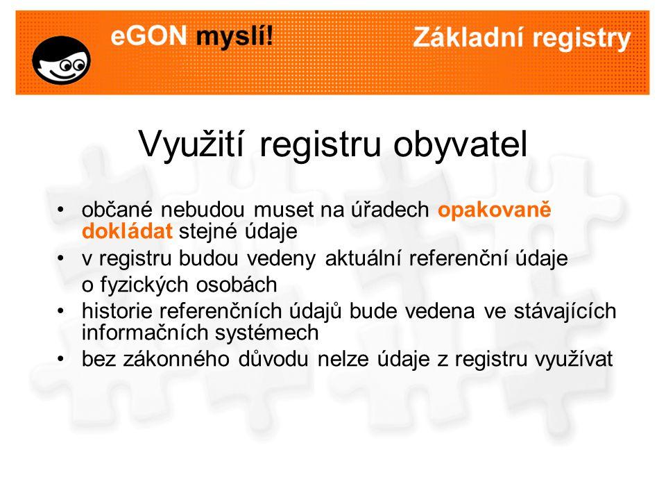 Využití registru obyvatel občané nebudou muset na úřadech opakovaně dokládat stejné údaje v registru budou vedeny aktuální referenční údaje o fyzickýc