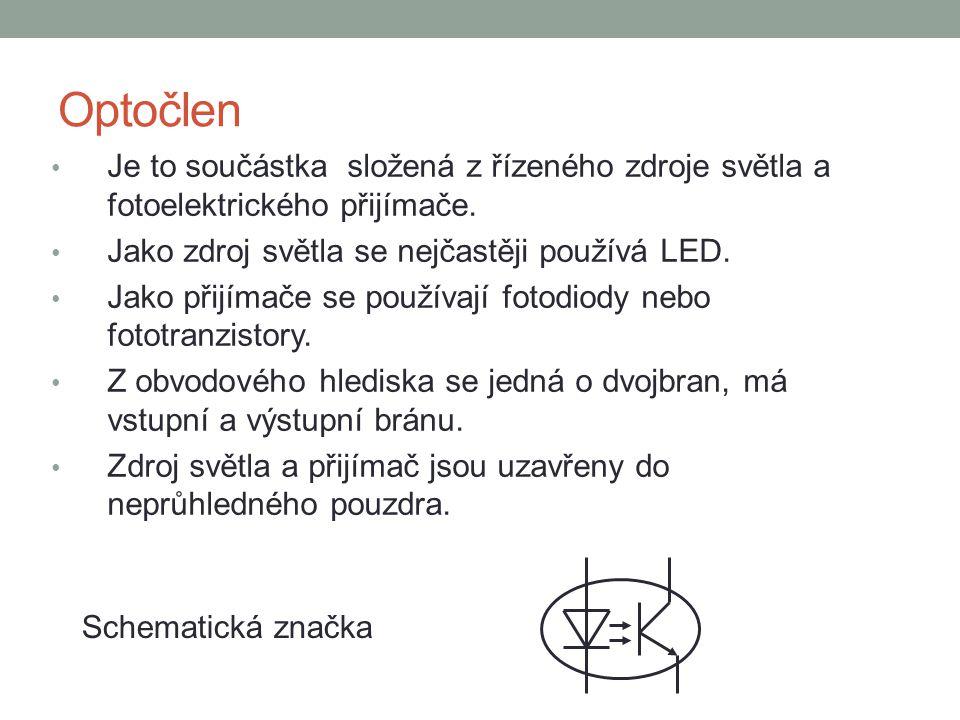 Optočlen Je to součástka složená z řízeného zdroje světla a fotoelektrického přijímače. Jako zdroj světla se nejčastěji používá LED. Jako přijímače se
