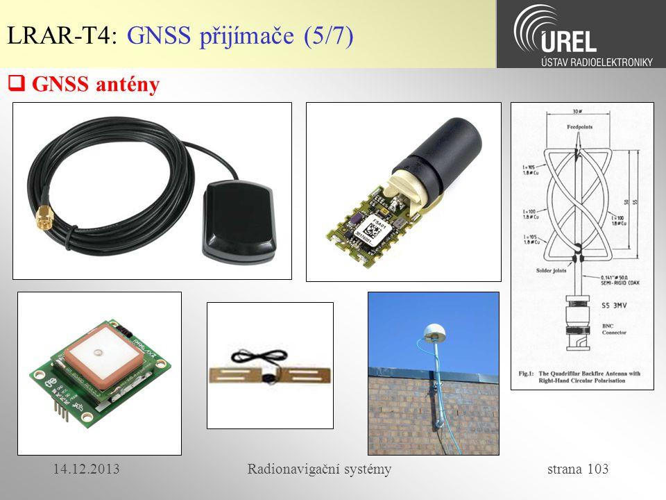 14.12.2013Radionavigační systémy strana 103 LRAR-T4: GNSS přijímače (5/7)  GNSS antény