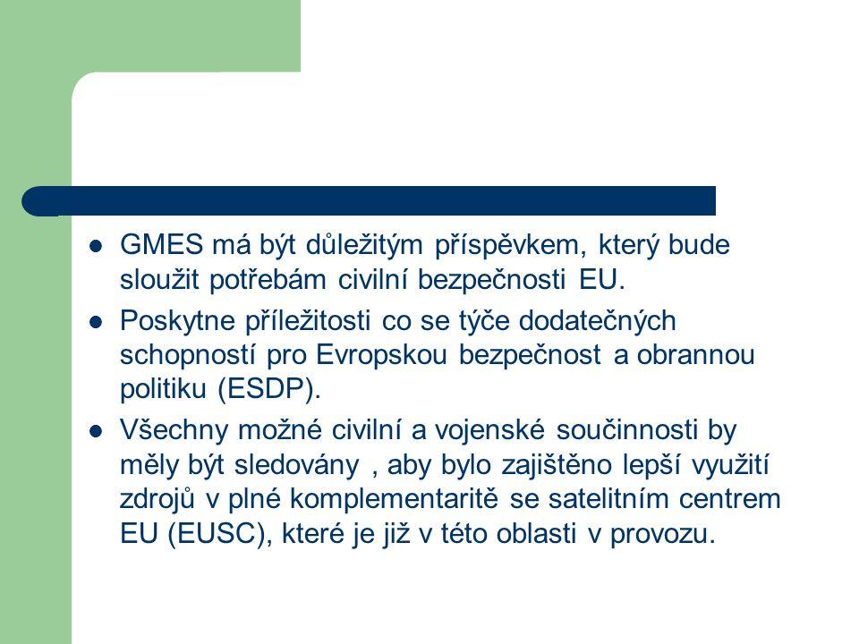 GMES má být důležitým příspěvkem, který bude sloužit potřebám civilní bezpečnosti EU.