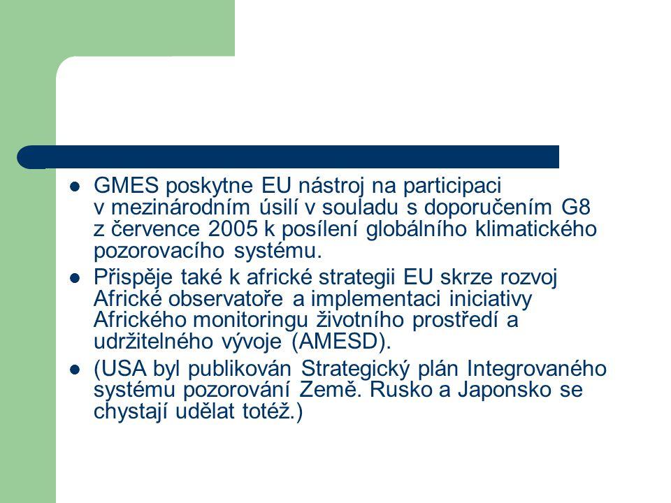 GMES poskytne EU nástroj na participaci v mezinárodním úsilí v souladu s doporučením G8 z července 2005 k posílení globálního klimatického pozorovacího systému.