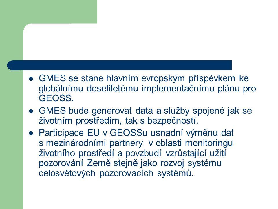 GMES se stane hlavním evropským příspěvkem ke globálnímu desetiletému implementačnímu plánu pro GEOSS.