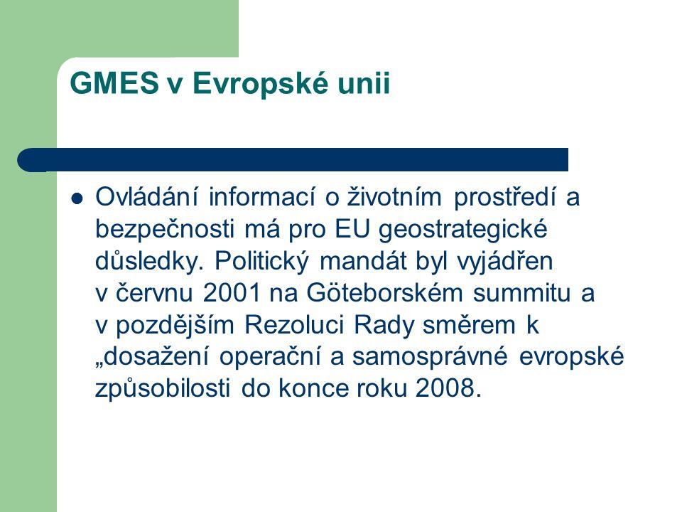 GMES v Evropské unii Ovládání informací o životním prostředí a bezpečnosti má pro EU geostrategické důsledky.