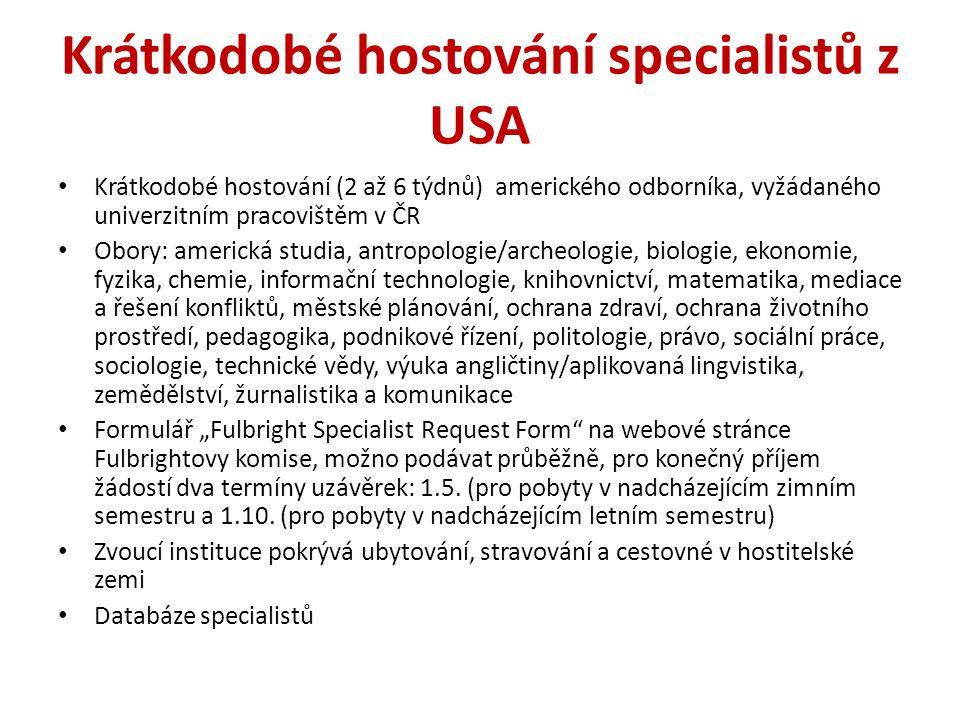 Krátkodobé hostování specialistů z USA Krátkodobé hostování (2 až 6 týdnů) amerického odborníka, vyžádaného univerzitním pracovištěm v ČR Obory: ameri