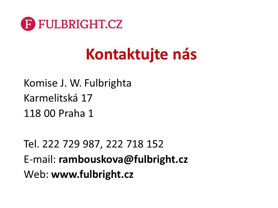 Kontaktujte nás Komise J. W. Fulbrighta Karmelitská 17 118 00 Praha 1 Tel. 222 729 987, 222 718 152 E-mail: rambouskova@fulbright.cz Web: www.fulbrigh