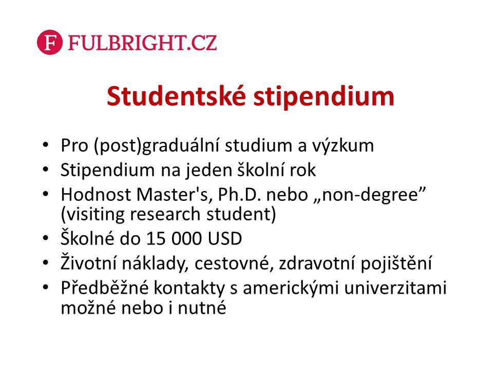 Studentské stipendium - předpoklady Dokončená vysoká škola (minimálně bakalářský titul) Výborné studijní výsledky Všechny obory (s výjimkou klinického lékařství a MBA)