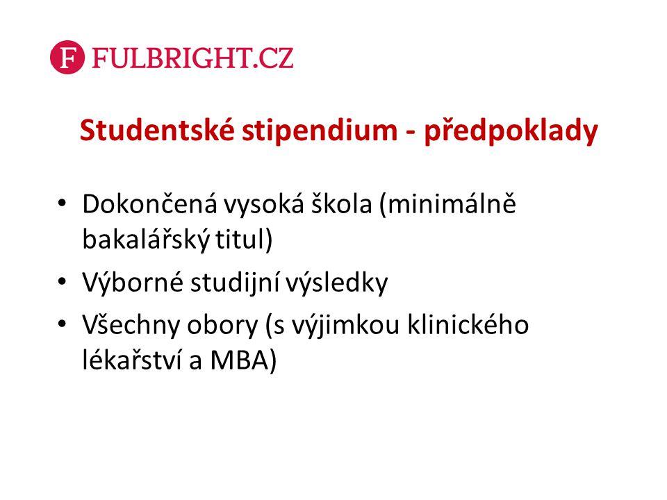 Studentské stipendium - předpoklady Dokončená vysoká škola (minimálně bakalářský titul) Výborné studijní výsledky Všechny obory (s výjimkou klinického