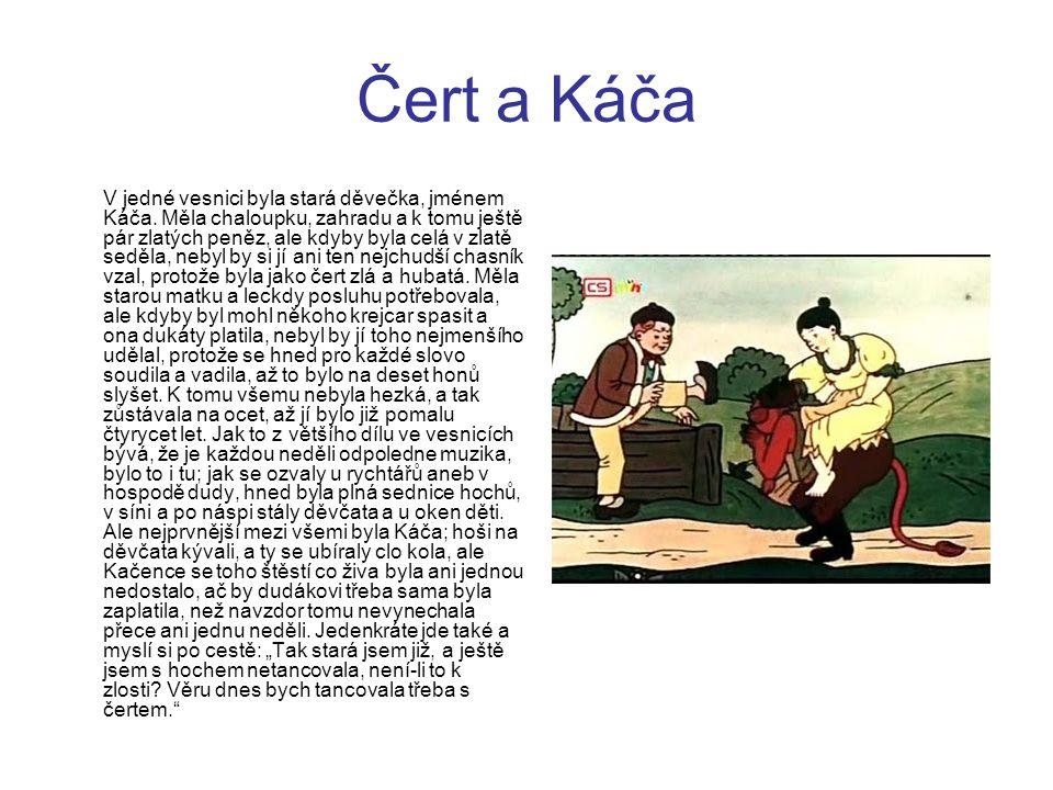 Čert a Káča V jedné vesnici byla stará děvečka, jménem Káča.